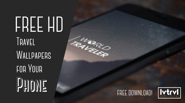 HD Travel Wallpapers for Smartphones [FREE DOWNLOAD!]