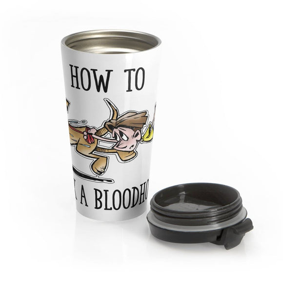 How to Walk a Bloodhound Stainless Steel Travel Mug | The Bloodhound Shop