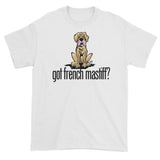More Dogs Got French Mastiff? Short sleeve t-shirt - The Bloodhound Shop