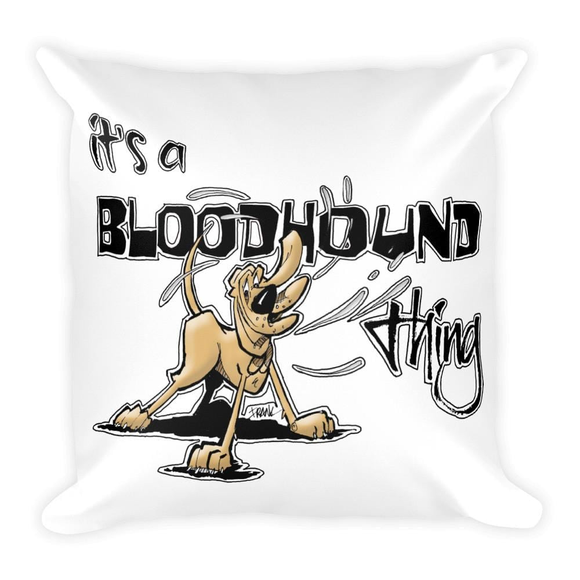 It's a Bloodhound Thing - Pillow - The Bloodhound Shop