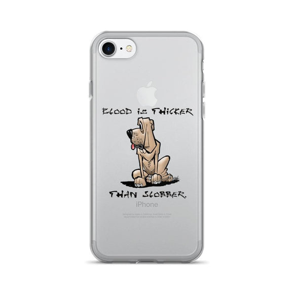 Blood is Thicker than Slobber iPhone 7/7 Plus Case - The Bloodhound Shop