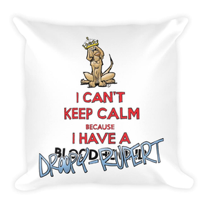 Tim's Keep Calm Droopy Rupert Square Pillow - The Bloodhound Shop
