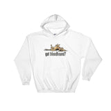 NEW Version Got Bloodhound? Hoodie