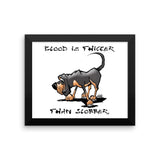 Blood is Thicker than Slobber Framed poster - The Bloodhound Shop