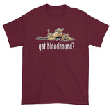 NEW Version Got Bloodhound? Dark Short sleeve t-shirt - The Bloodhound Shop