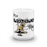 It's a Bloodhound Thing - Mug