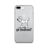 Got Bloodhound? iPhone 7/7 Plus Case | The Bloodhound Shop