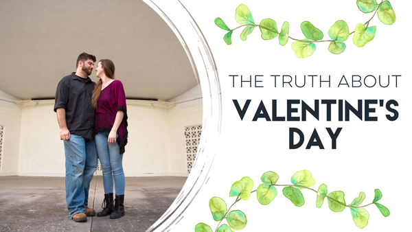 8 Reasons Why Valentine's Day Isn't A Big Deal