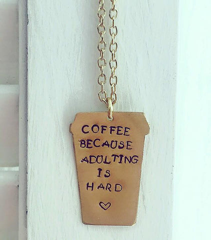 """Coffee Because Adulting Is Hard"" Necklace (Silver)"