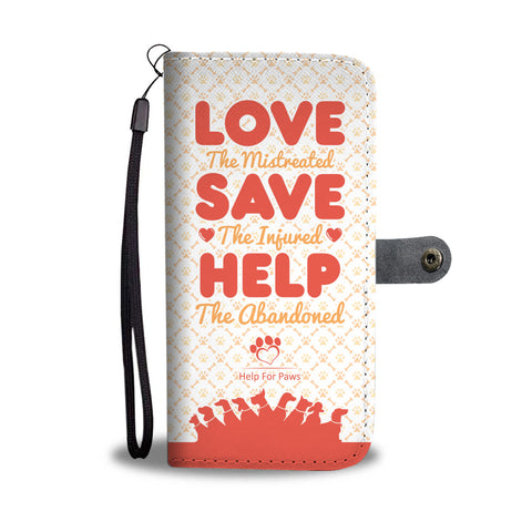 Wallet Case - Love Save Help Phone Case - Google