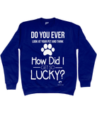 Clothing - How Did I Get So Lucky Sweatshirt - White Text