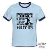 A Im not Batman Tees