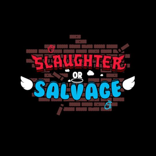 Slaughter or Salvage