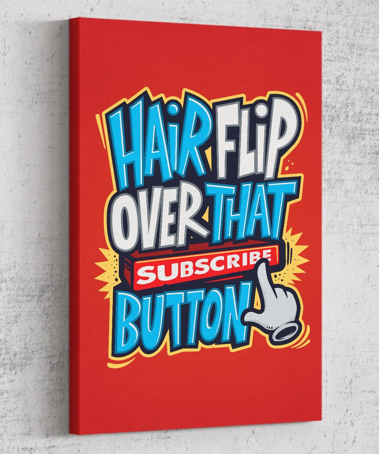 Hairflip Over That Subscribe Button Canvas by Beatemups - Pixel Empire