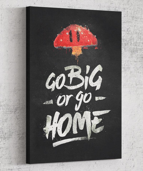 Go Big or Go Home Canvas by Barrett Biggers - Pixel Empire