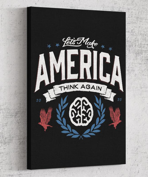 Let's Make America Think Again Canvas by Barrett Biggers - Pixel Empire