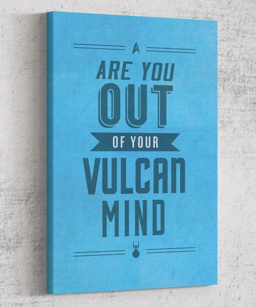Are You Out of Your Vulcan Mind? Canvas by The Pixel Empire - Pixel Empire