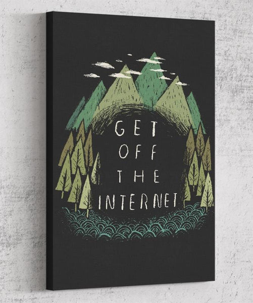 Get Off The Internet Canvas by Louis Roskosch - Pixel Empire