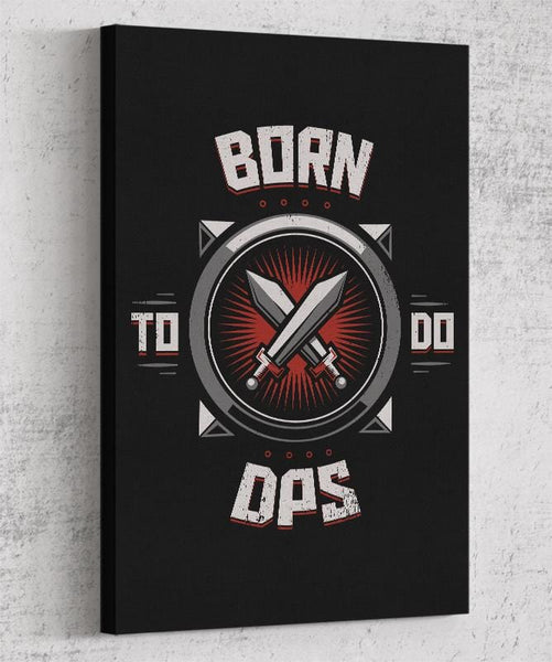 Born To Do Dps Canvas by Typhoonic - Pixel Empire