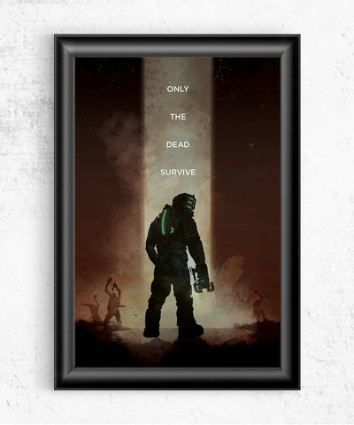 Dead Space - Only the Dead Survive Posters- The Pixel Empire