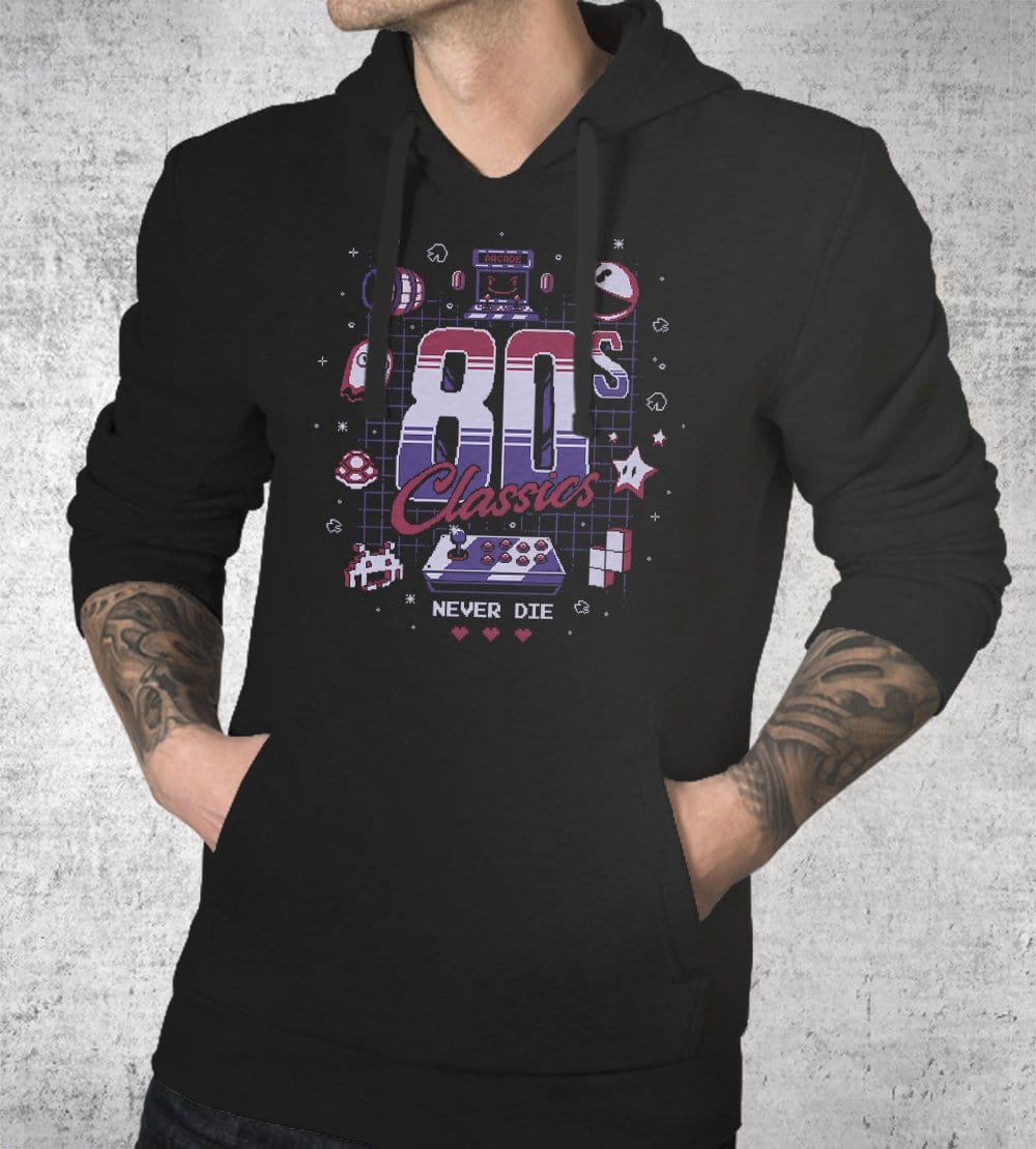 80's Classics Never Die Hoodies by Typhoonic - Pixel Empire