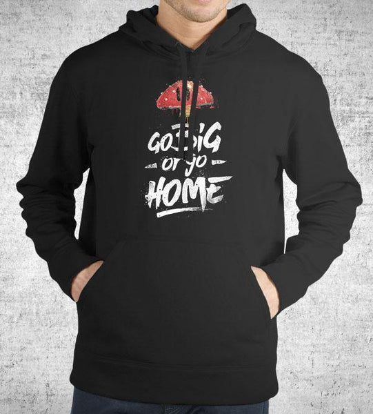 Go Big or Go Home Hoodies by Barrett Biggers - Pixel Empire