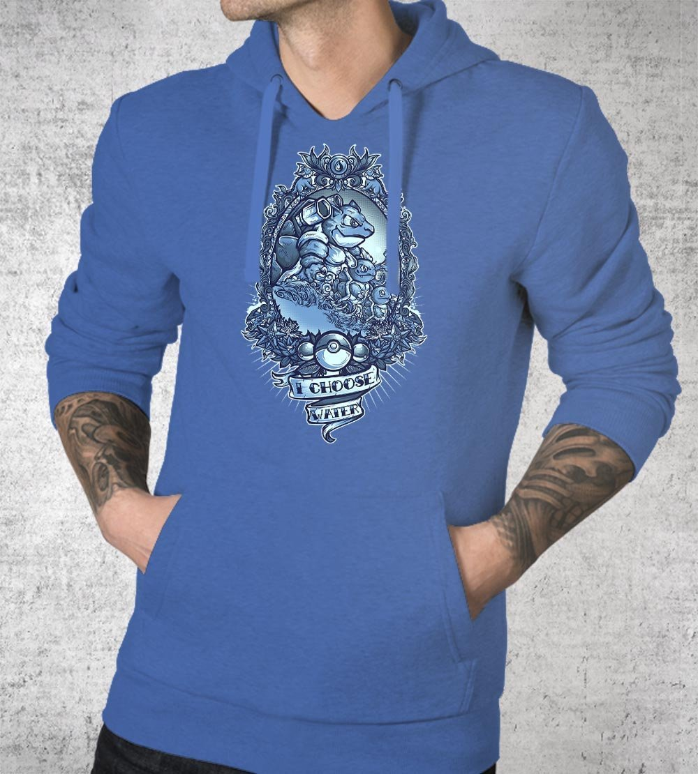 I Choose Water Hoodies by Juan Manuel Orozco - Pixel Empire