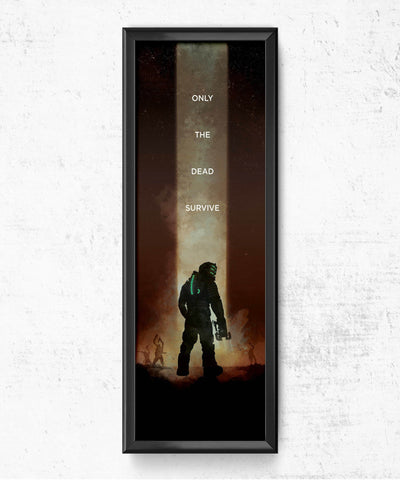 LIMITED Dead Space - Only the Dead Survive Posters- The Pixel Empire