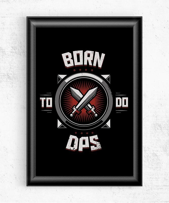Born to Do DPS Posters by Typhoonic - Pixel Empire