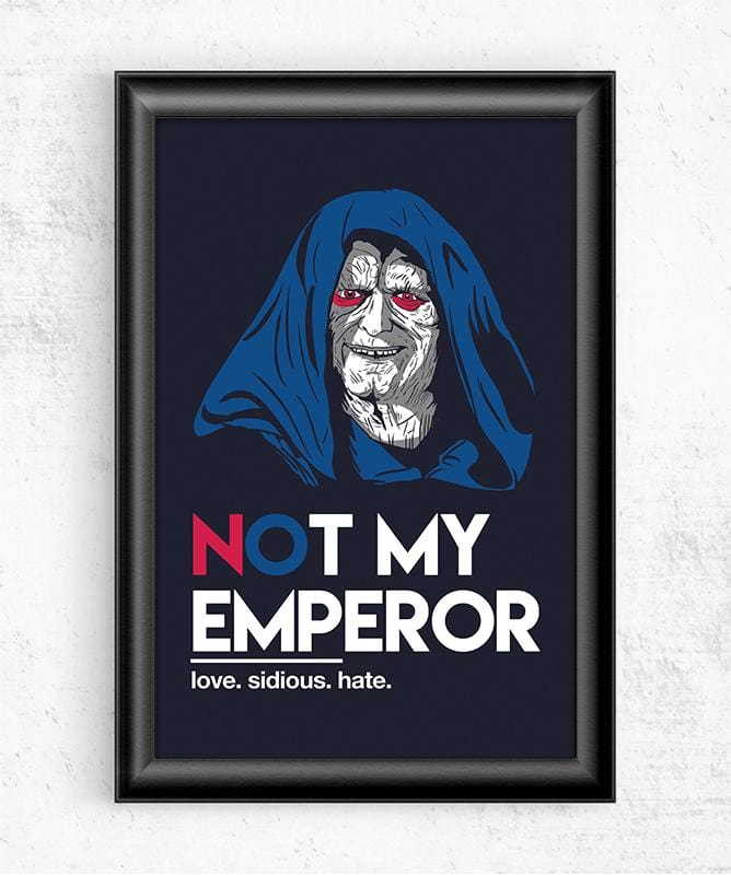 Not My Emperor Posters by Legendary Phoenix - Pixel Empire