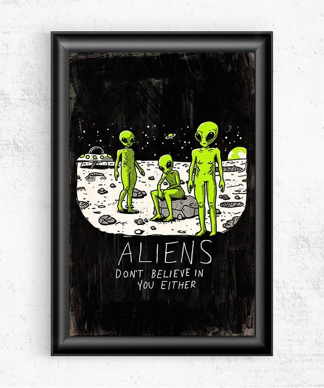 Aliens Don't Believe In You Either Posters by Ronan Lynam - Pixel Empire