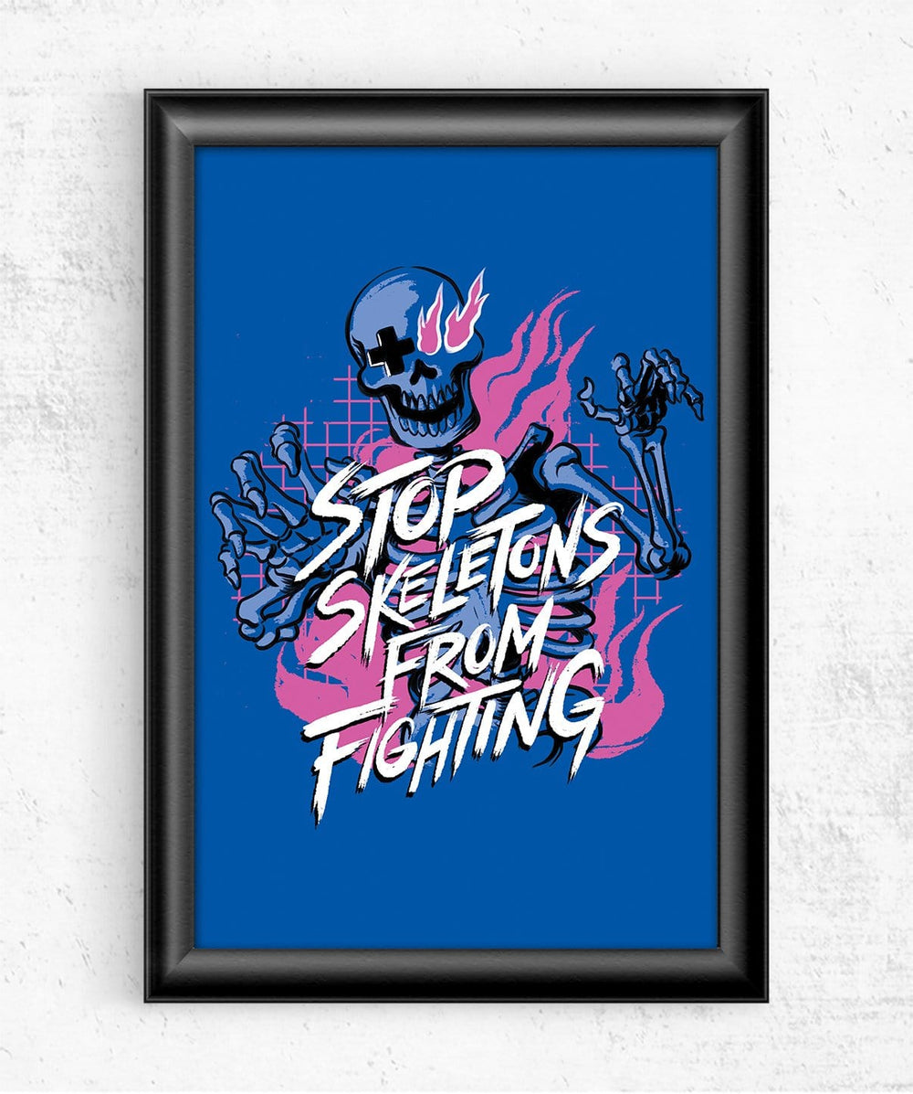 Stop Skeletons From Fighting Posters by Stop Skeletons From Fighting - Pixel Empire