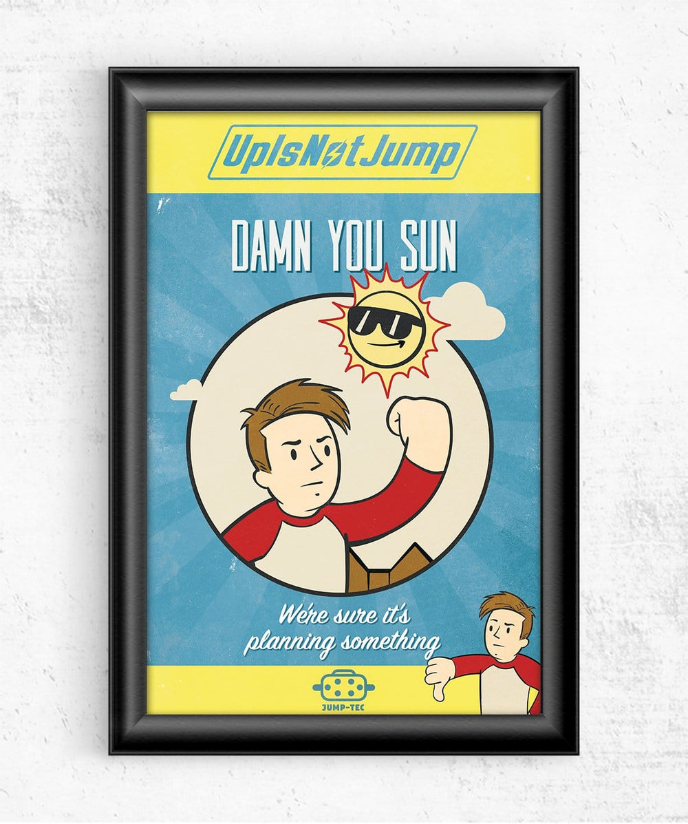 Damn You Sun Posters by UpIsNotJump - Pixel Empire