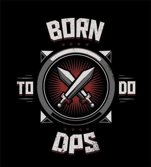 Born To Do Dps T-Shirts by Typhoonic - Pixel Empire