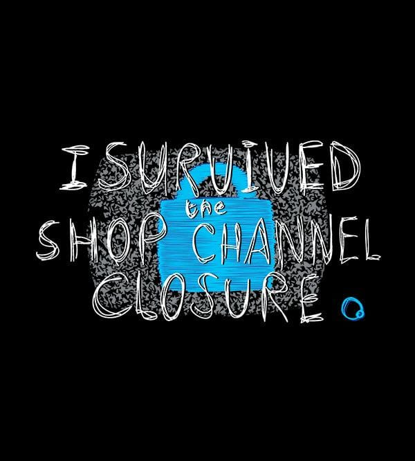 I Survived The Shop Channel Closure