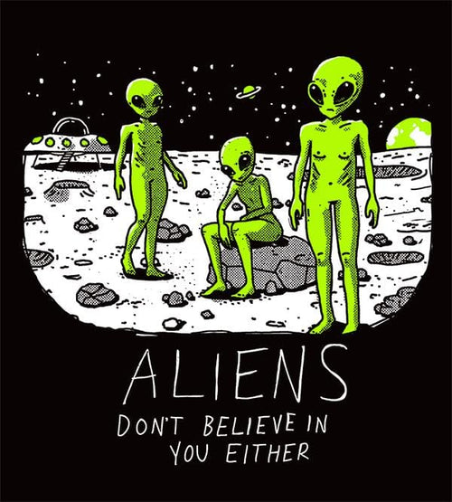 Aliens Don't Believe In You Either Hoodies by Ronan Lynam - Pixel Empire