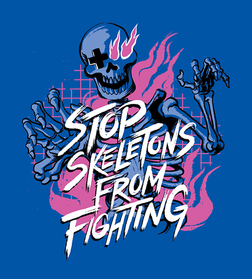 Stop Skeletons From Fighting T-Shirts by Stop Skeletons From Fighting - Pixel Empire