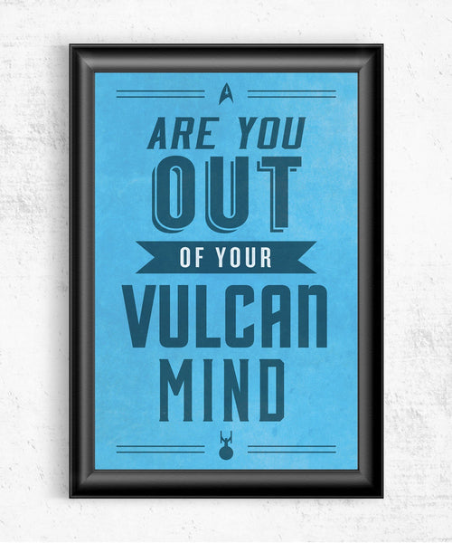 Are You Out of Your Vulcan Mind? Posters- The Pixel Empire