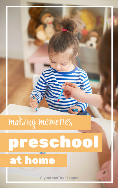 Making Memories: Preschool at Home