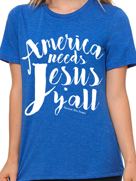 America Needs Jesus Y'all