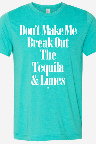 Break Out Tequila and Limes Tee