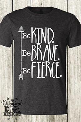 Be Kind Be Brave be Fierce Tee