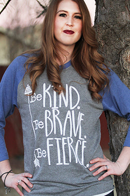 Be Kind Be Brave Be Fierce Baseball Tee