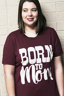 Born to Mom Maroon