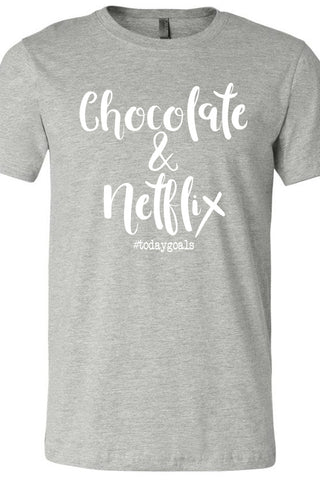 Chocolate & Netflix #todaygoals gray tee