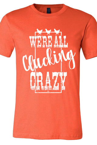 We're All Clucking Crazy Coral Orange