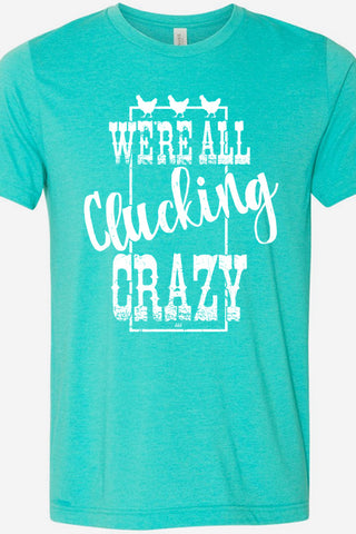 We're All Clucking Crazy Sea Green