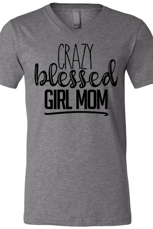 Crazy Blessed Girl Mom V Neck Tee