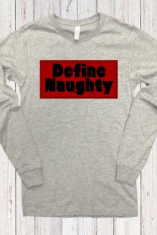 Define Naughty Long Sleeve Tee