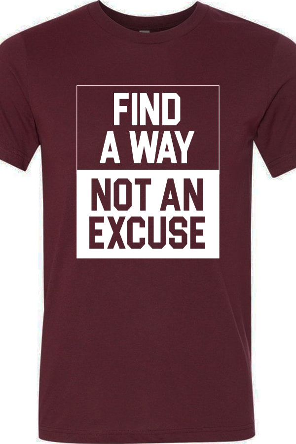 Find A Way Not An Excuse Tee